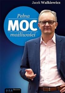 Pełna moc możliwości książka - autor Jacek Walkiewicz